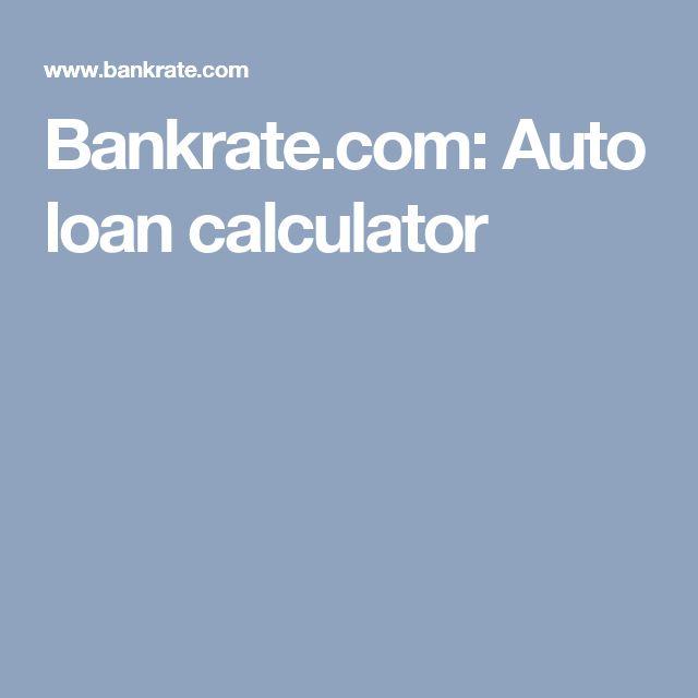 Bankrate Auto loan calculator Money, money, money - bank rate mortgage calculator