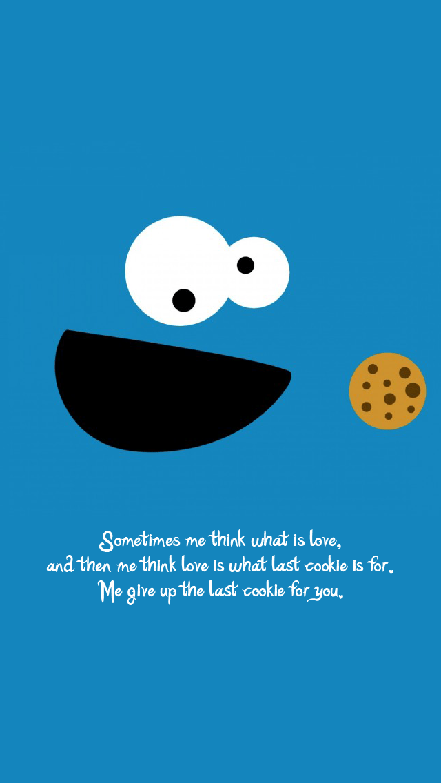 Love Quotes Wallpaper Mobile9 Do You Have The Last Cookie To Give Cookie Monster