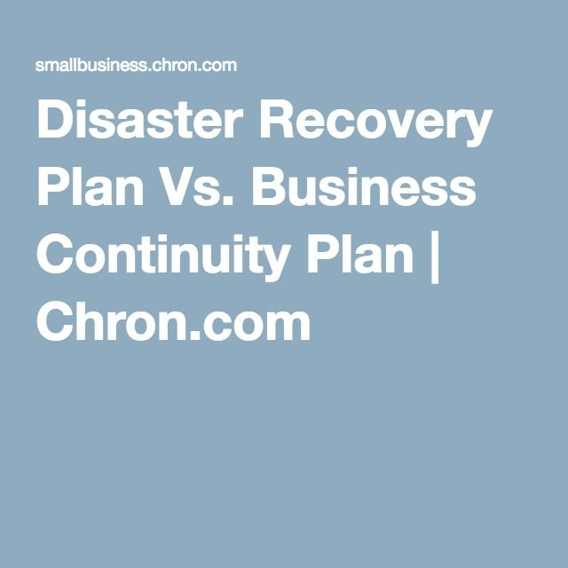 Disaster Recovery Plan Vs Business Continuity Plan Business - recovery plans