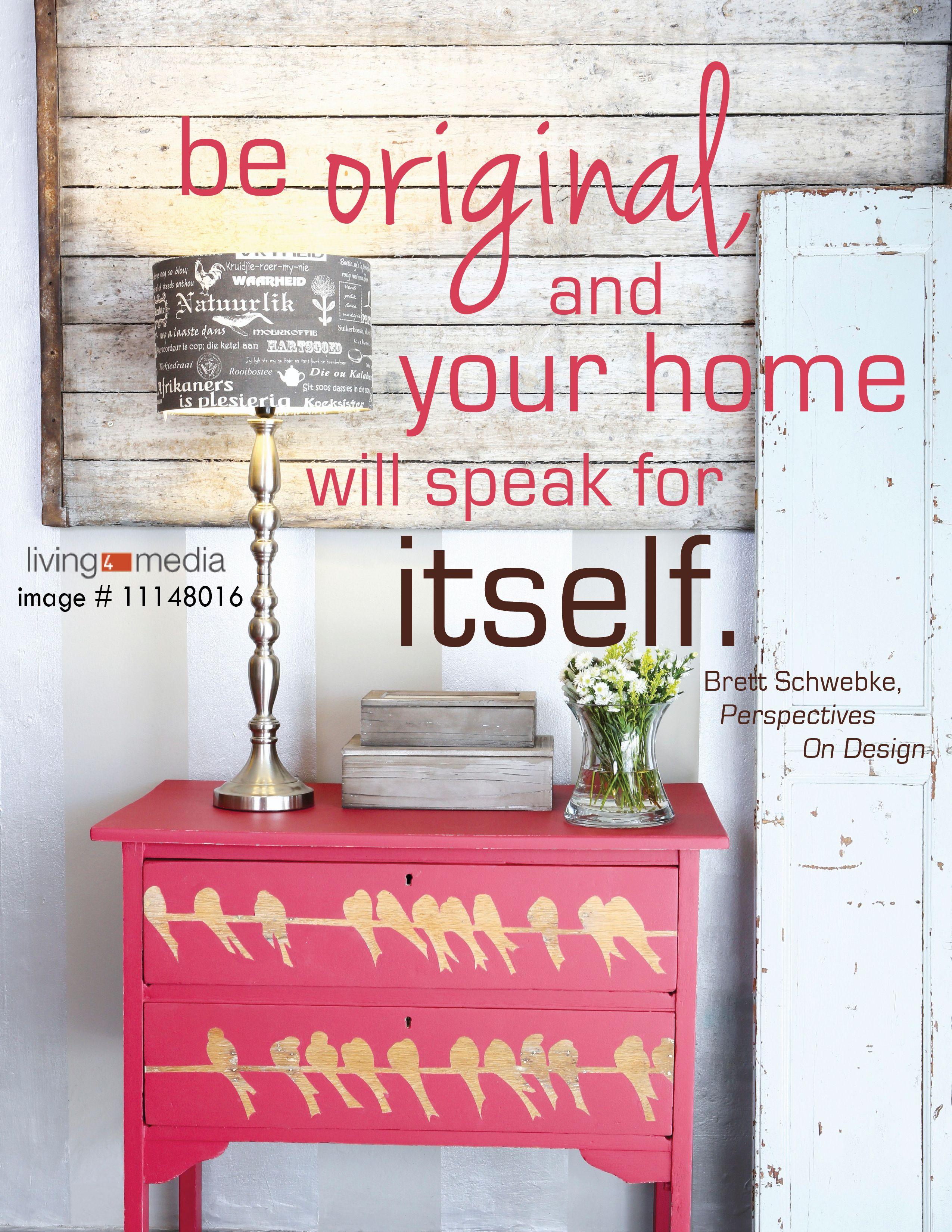 be original and your home will speak for itself living4media interior interior design quotesquote