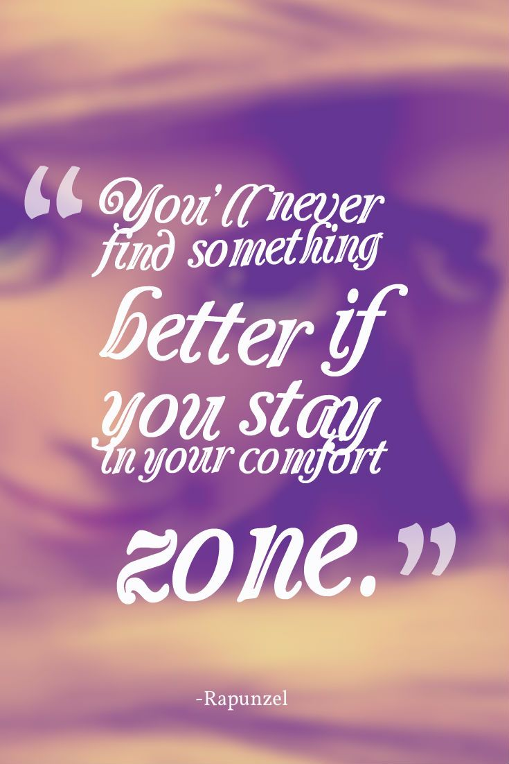 Comfort Zone Bravery Quote Wallpaper Quot You Ll Never Find Something Better If You Stay In Your