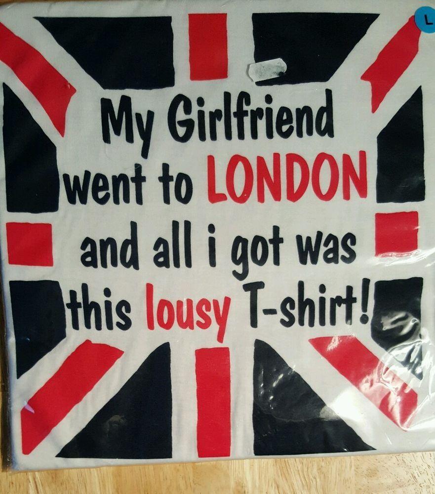 My girlfriend went to london t shirt tee shirt uk flag white cotten new