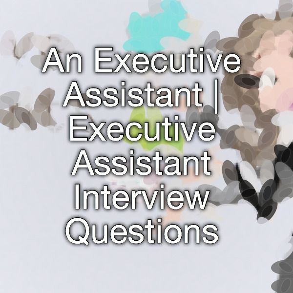 interview questions for executive assistant