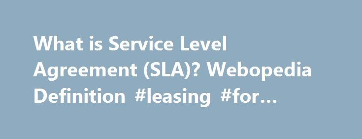What is Service Level Agreement (SLA)? Webopedia Definition - business service level agreement