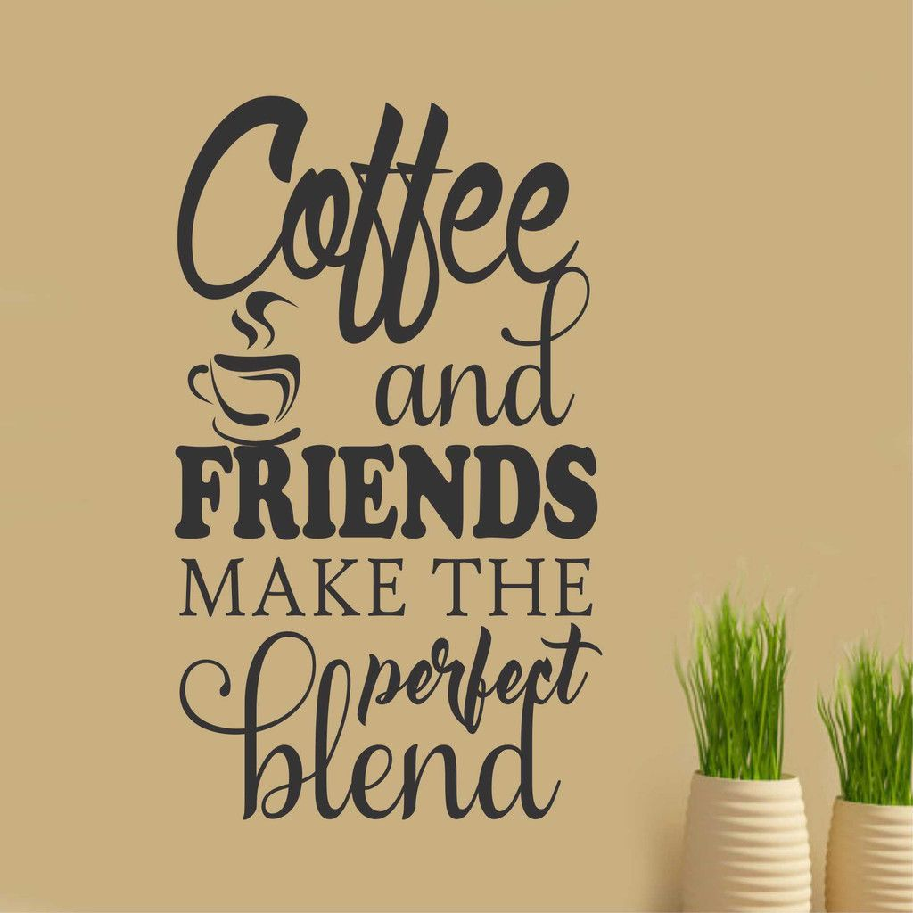 Coffee Latte Art Quotes Coffee Friends Perfect Blend Kitchen Decal Vinyl Wall