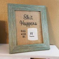 Funny Bathroom Sign ~ Shit Happens ~ Roll with it ~ Funny ...