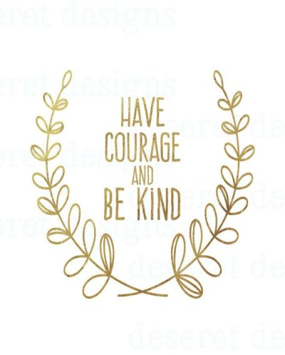 Have Courage and Be Kind by andsheprintedhappily on Etsy | Prints and Quotes | Pinterest | Etsy ...