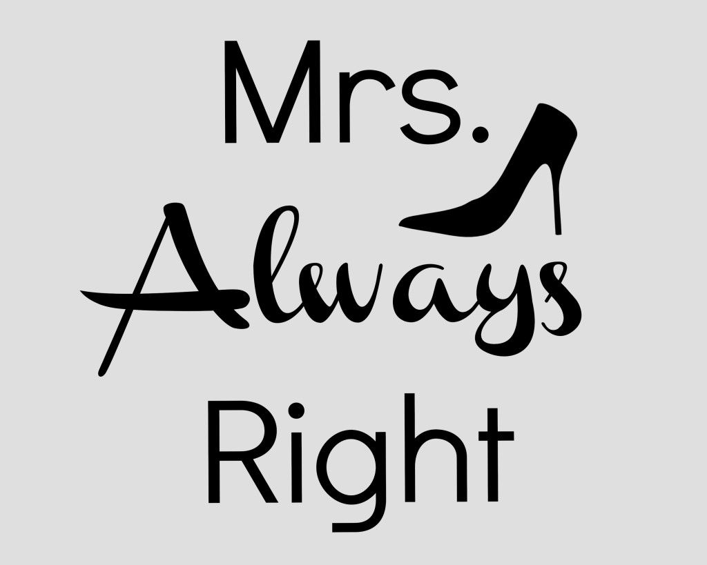 Mr Right Mrs Always Right Bettwäsche Mrs Always Right Printable Share Your Craft Pinterest