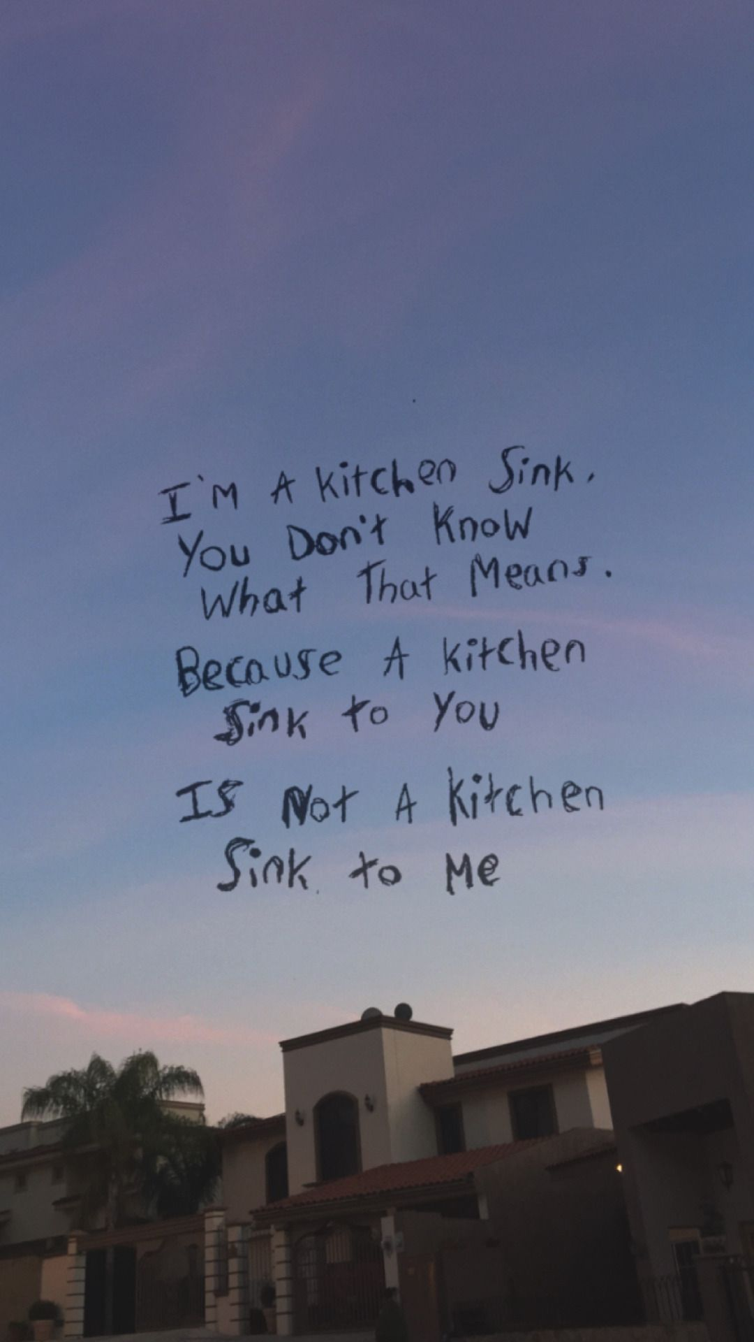 kitchen sink lyrics I m sick and tired of everyone commenting on pins like this saying It s at my kitchen sink but WE ALL thought it was I m a kitchen sink for years