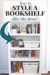 How to Style a Bookshelf Like the Pros | Book lovers ...