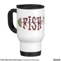 Fish Tales fun travel mug | Things People do | Pinterest ...