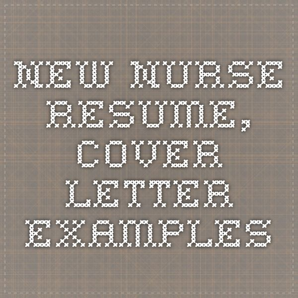 Learn how to write a nursing cover letter inside We have entry - resume cover letter examples for nurses