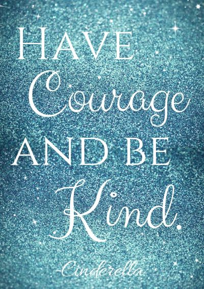Have Courage and Be Kind Cinderella Free Printable | Free printable, Free and Wallpaper