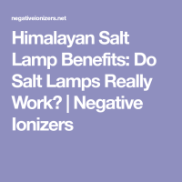 Do Salt Lamps Really Work Unique What Does A Salt Lamp Do ...