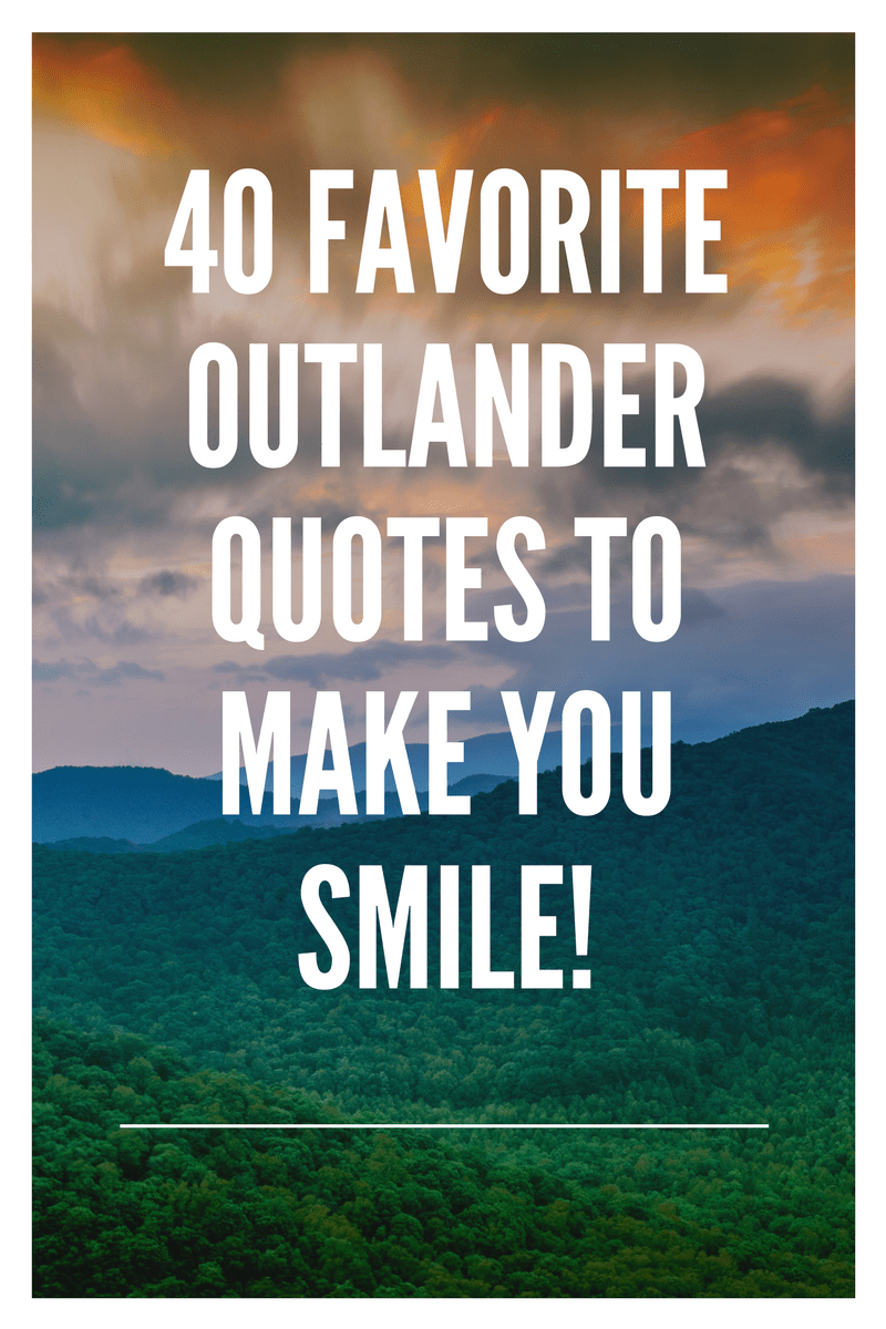 Diana Gabaldon Saga Forastera Libro 9 40 Favorite Outlander Quotes To Make You Smile Libros