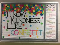 Kindness bulletin board. Throw kindness like confetti