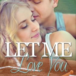 Release Day Alert Excerpt Iris Blobels Let Me Love You