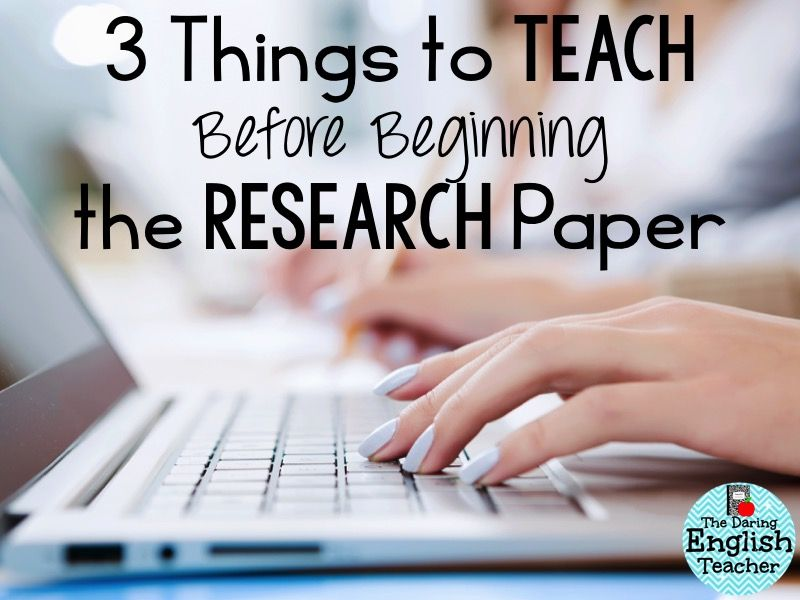 Teaching the research paper High school writing tips for teachers - research paper