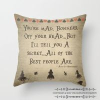 """Alice In Wonderland Throw Pillow Cover """"You're Mad ..."""