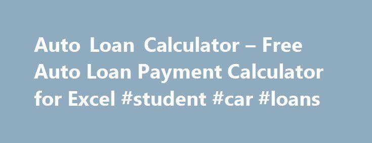 Auto Loan Calculator u2013 Free Auto Loan Payment Calculator for Excel - auto loan calculator