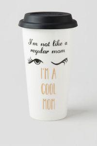Cool Mom Travel Mug. Fun travel mug featuring a classic ...