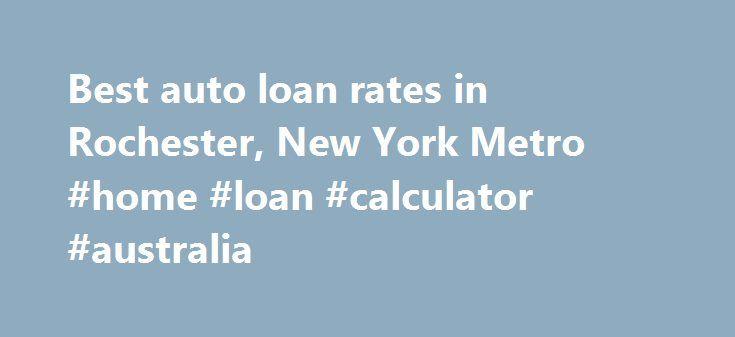 Best auto loan rates in Rochester, New York Metro #home #loan - auto loan calculator