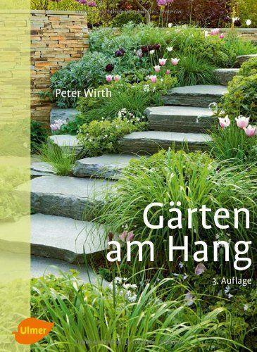 Gärten am Hang Gestaltungsformen - Nutzbarkeit - garten am hang