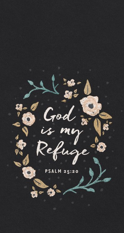 God is my refuge mobile wallpaper | Faith | Pinterest | Mobile wallpaper, Wallpaper and Bible
