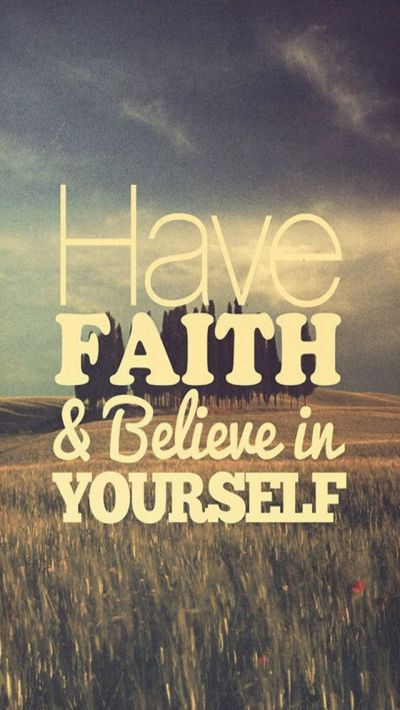 Have Faith & Believe in Yourself - iPhone 5 wallpaper. #Vintage #Quote #mobile9 Click here for ...