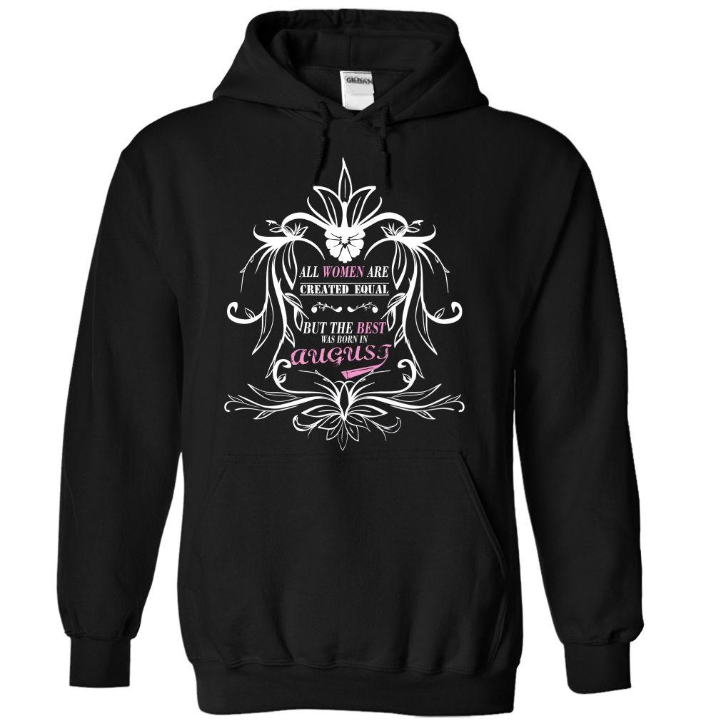 Women born in august hot t shirts design t shirt hoodie