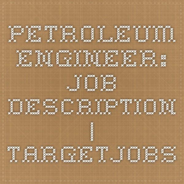 Petroleum engineer job description TARGETjobs Engineering - petroleum engineer job description