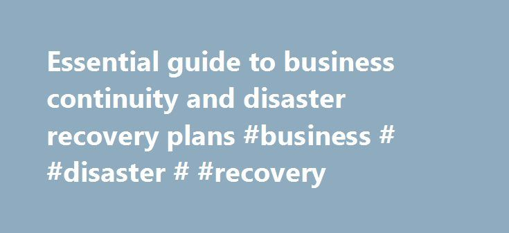 Essential guide to business continuity and disaster recovery plans - recovery plans