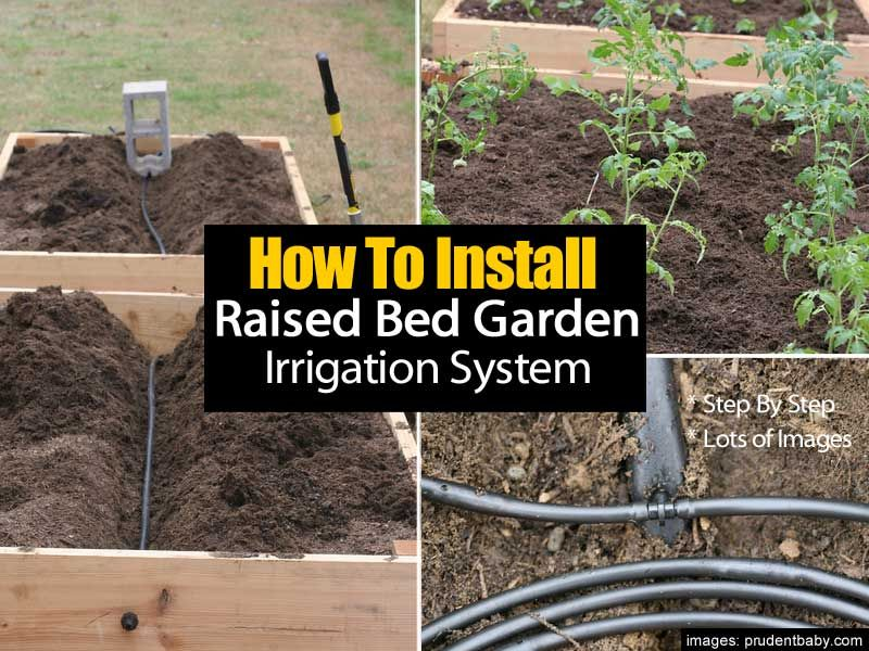 Many people rave about growing in raised beds It can become - garden irrigation design