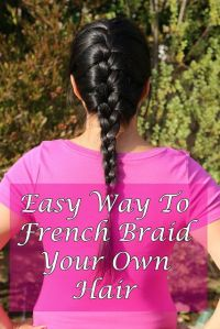 How To French Braid Your Own Hair Tutorial | French braid ...