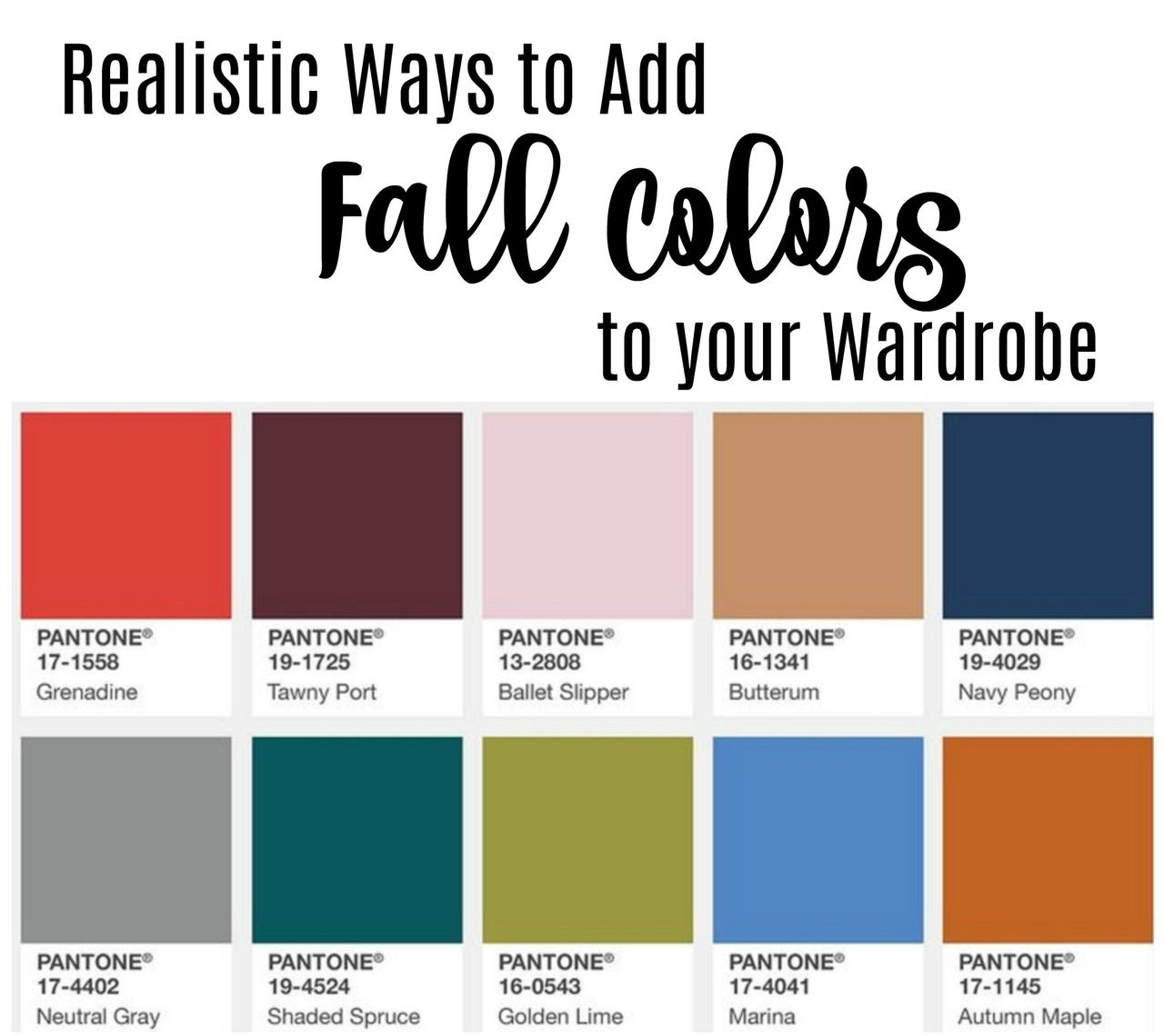Pantone 2017 Fall 2017 Pantone Colors And How To Add Them To Your Fall