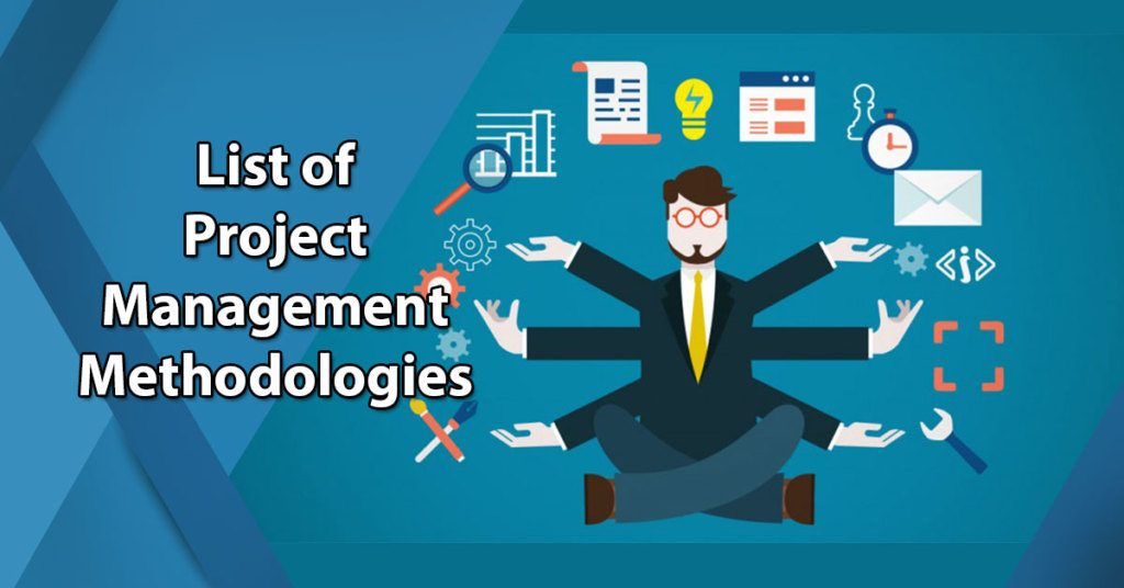 List of Project Management Methodologies Comparison  Examples