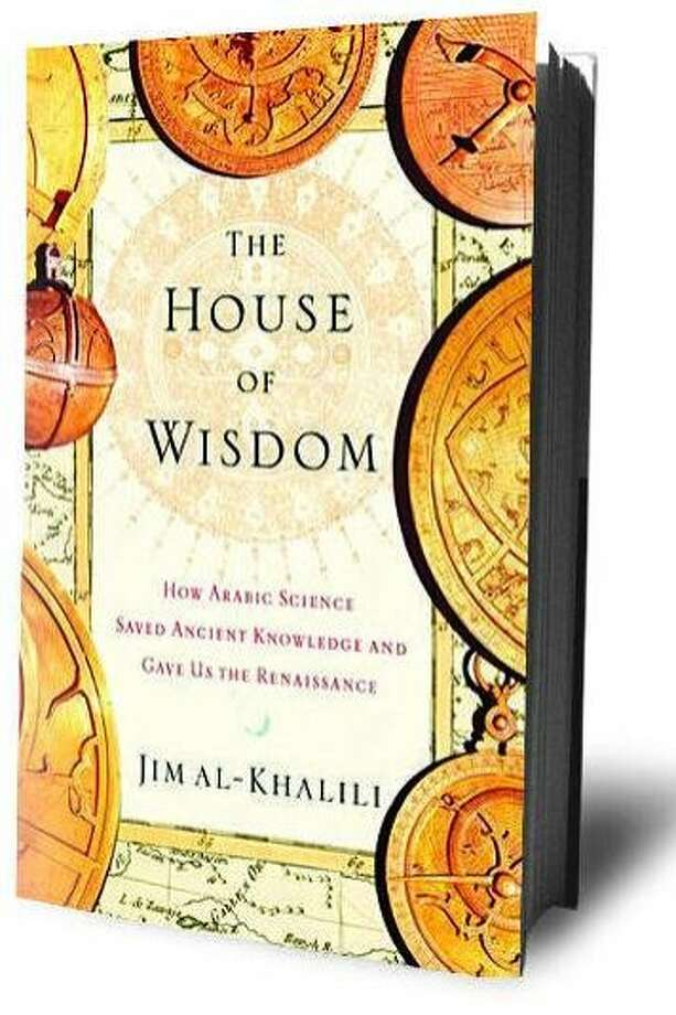 The House of Wisdom,\u0027 by Jim al-Khalili - SFGate