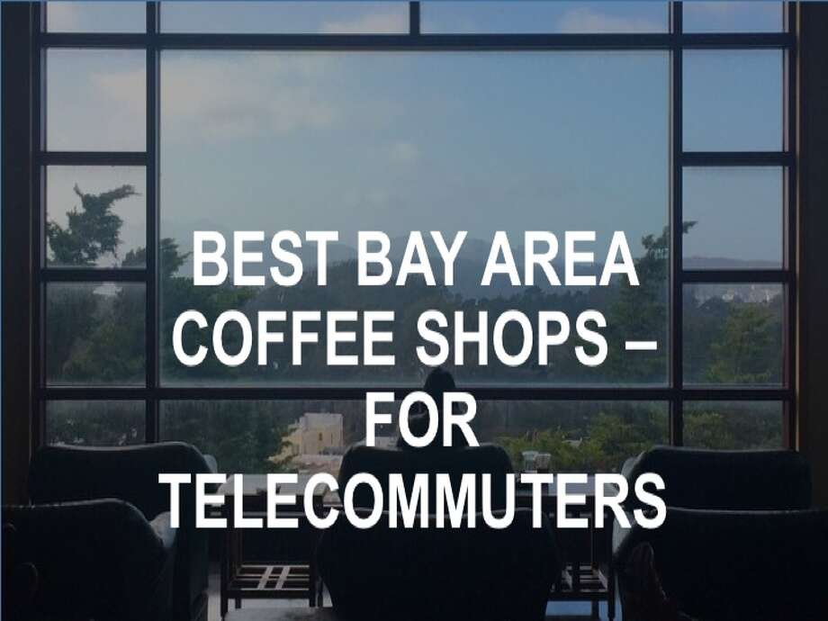 Best coffee shops in SF for telecommuting - SFGate