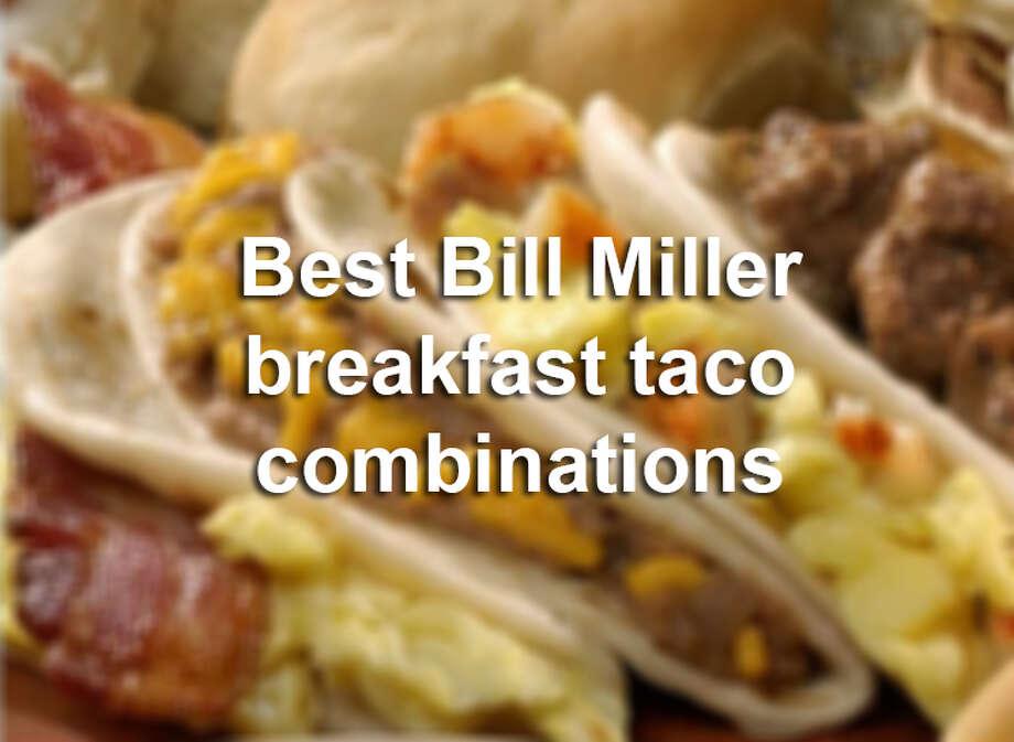 Bill Miller Bar-B-Q custom breakfast taco orders you\u0027ll probably