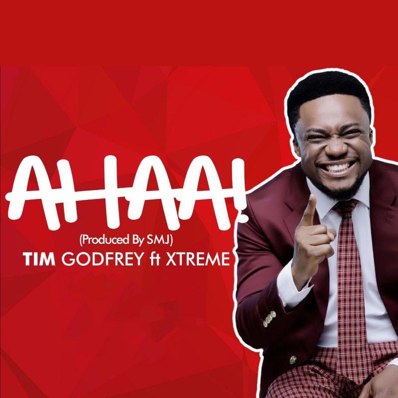 Tim Godfrey feat Xtreme Crew - Ahaa! Lyrics Musixmatch