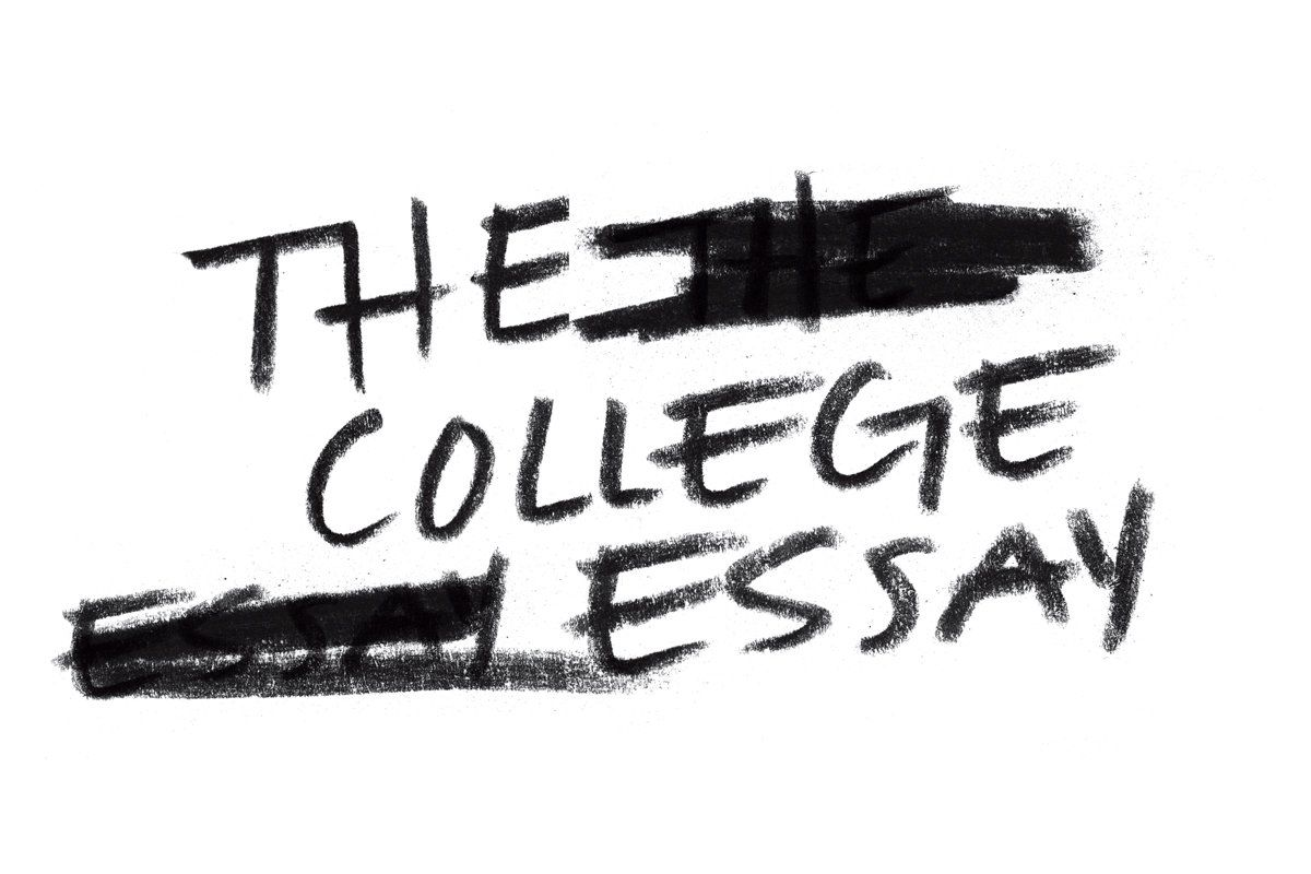 The College Essay Why Those 500 Words Drive Us Crazy
