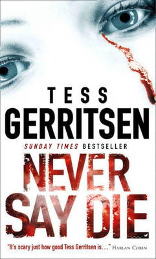 bol Never Say Die, Tess Gerritsen 9781848452770 Boeken - presumed guilty tess gerritsen
