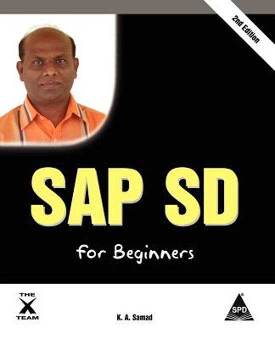 bol SAP SD for Beginners, 2nd Edition, K A Samad - sap for beginners