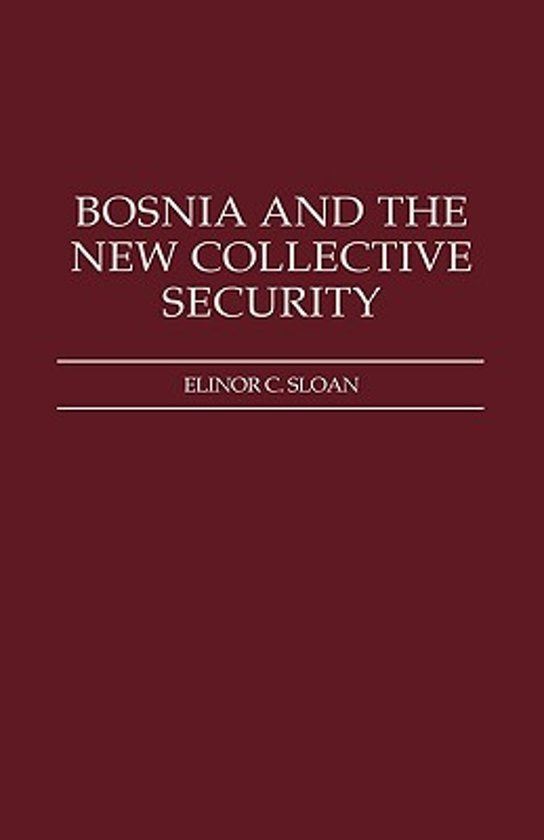 bol Bosnia and the New Collective Security 9780275961657