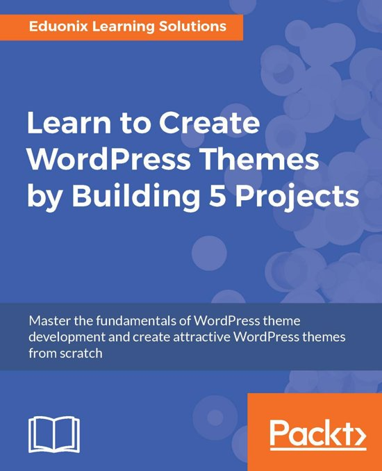 bol Learn to Create WordPress Themes by Building 5 Projects