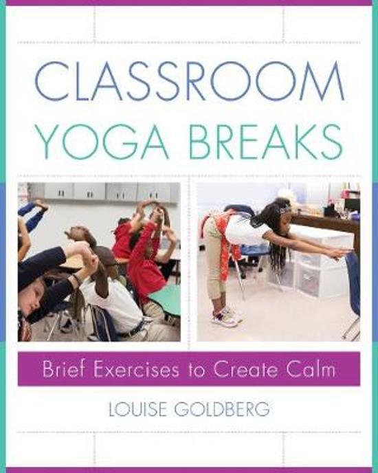 bol Classroom Yoga Breaks Brief Exercises to Create Calm