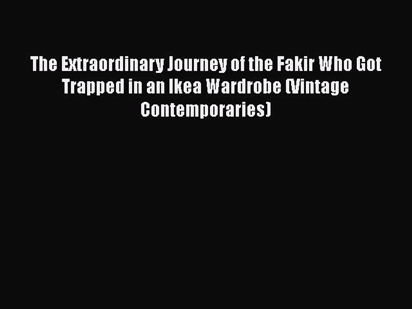 Ikea Wardrobe Qatar Pdf Download The Extraordinary Journey Of The Fakir Who Got Trapped In An Ikea Wardrobe Vintage