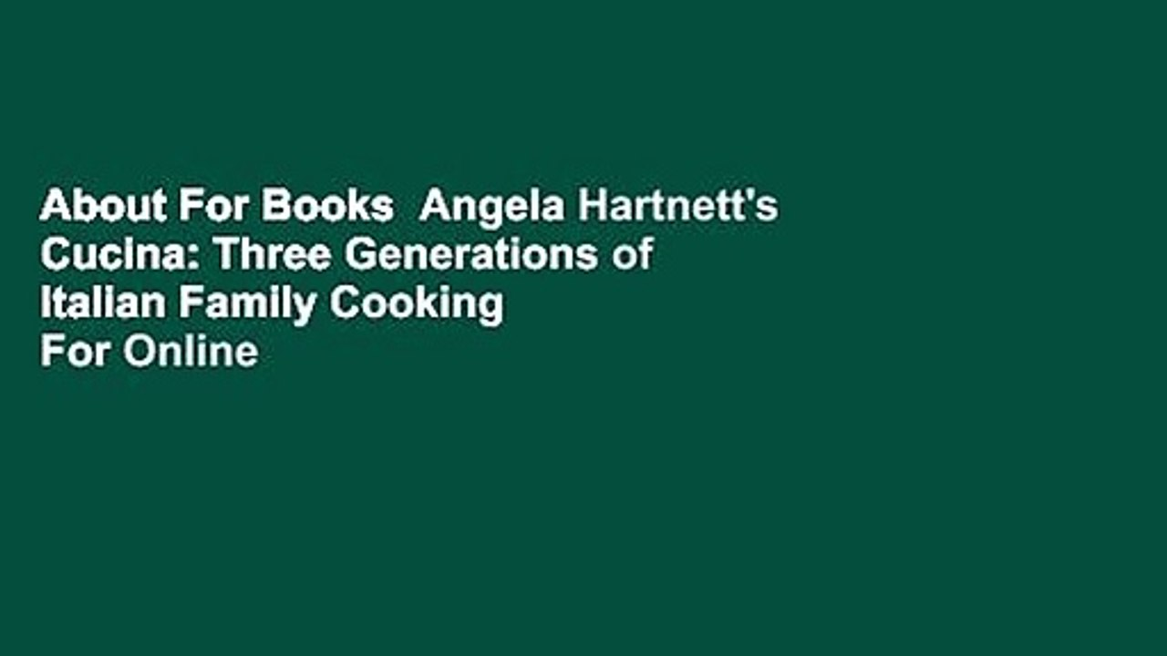 About For Books Angela Hartnett S Cucina Three Generations Of Italian Family Cooking For Online Video Dailymotion