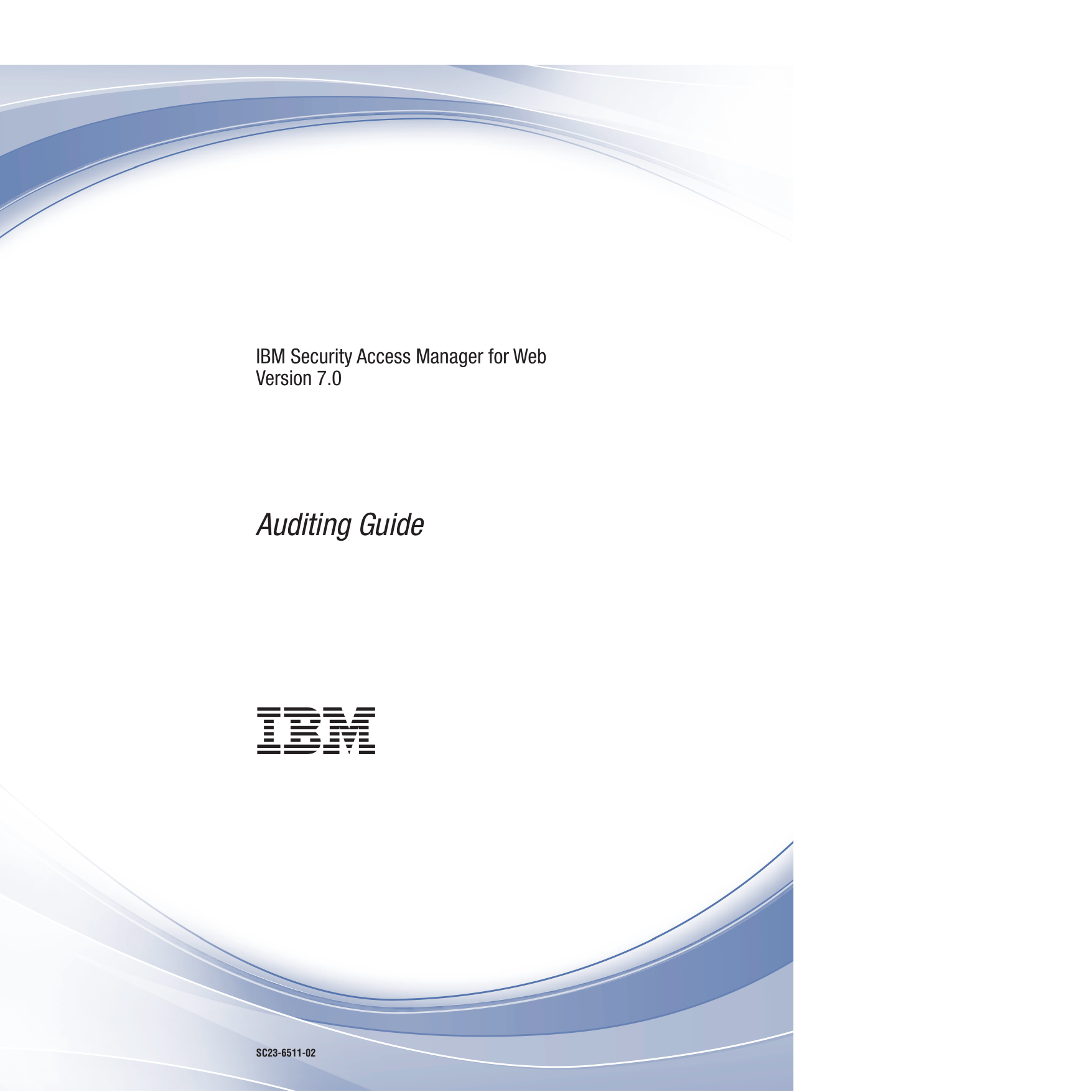 Ibm Tivoli Access Manager Tutorial Ibm Security Access Manager For Web Version 7 Auditing Guide