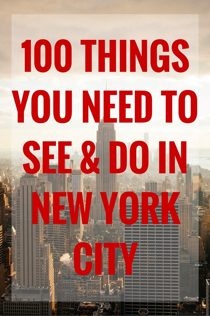 Do Things 100 Things You Need To See And Do In New York City The